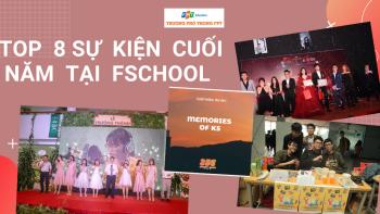 Top 8 sự kiện cuối năm tại FSchool